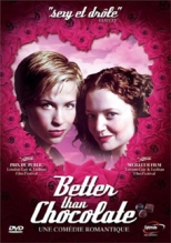Better than chocolate (Canadá, 1999)
